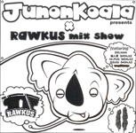 JunonKoala/RAWKUS mix show