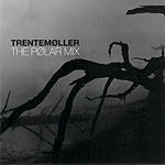 TRENTEMOLLER/THE POLAR MIX