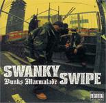 SWANKY SWIPE/Bunks Marmalade