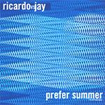 Ricardo vs. Jay/Prefer Summer [+Remixes]