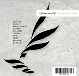 mikkel metal / brone and wait