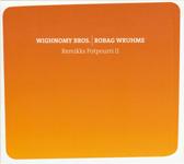 WIGHNOMY BROS.|ROBAG WRUHME / Remikks Potpourri Ⅱ