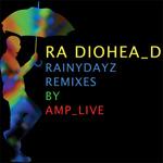 Rainydayz Remixes