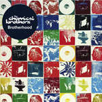 The Chemical Brothers / Brotherhood