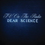 TV On The Radio / Dear Science