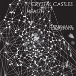 Crystal Castles / Crimewave