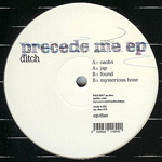 ditch / precede me ep (op.disc)