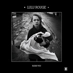 Lulu Rouge / Bless You (Music For Dreams)
