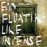 Eccy / FLOATING LIKE INCENSE (SLYE)