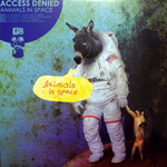 Access Denied / Animals In Space (KDB)