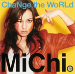 MiChi / ChaNge the WoRLd (smej)