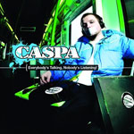 Caspa / Everybody's Talking, Nobody's Listening (Fabric)