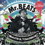 Mr. BEATS a.k.a. DJ CELORY / BEAUTIFUL TOMORROW (PONY CANYON)