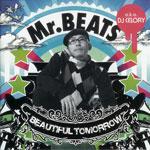 Mr. BEATS a.k.a. DJ CELORY / BEAUTIFUL TOMORROW (PONY CANYON)
