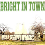 BUSHMIND / BRIGHT IN TOWN (TAD SOUND)