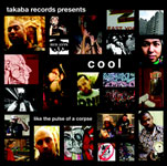 V.A. / Cool Like the Pulse of a Corpse (TAKABA)
