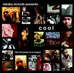 V.A. / Cool Like the Pulse of a Corpse (TAKABA)