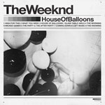 The Weeknd / House of Balloons