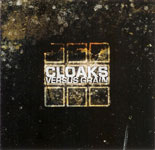 CLOAKS / VERSUS GRAIN (3by3)