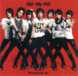 Kis-My-Ft2 / Everybody Go (avex)