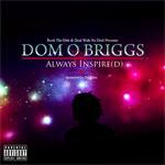 Dom O Briggs / Always Inspire(d)