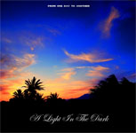 A Light In The Dark / From One Day To Another