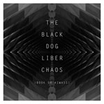 The Black Dog / Liber Chaos (Book Ov Aiwass) (Dust Science)