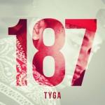 Tyga / 187 (Self Released)
