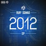 RUFF SQWAD / 2012 EP