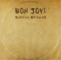 Bon Jovi / Burning Bridges (Island)