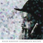 Roger Robinson / Contemplate Mixtape
