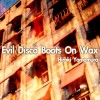 Evil Disco Boots On Wax