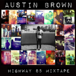 Austin Brown / Highway 85 (The Mixtape - Vol.1)
