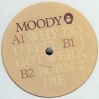 MOODY / Why Do U Feel EP (KDJ)