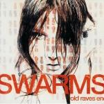 Swarms / Old Raves End (Lodubs)