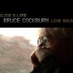 BRUCE COCKBURN / SLICE O LIFE (ROUNDER)