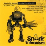 Syntax Error / Snorky DJ Session:Mixed with real hands (Snork Enterprises)