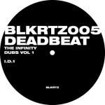 Deadbeat / The Infinity Dubs, Vol. 1 (BLKRTZ)