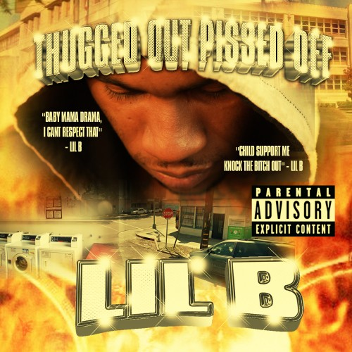Lil B / Thugged Out Pissed Off
