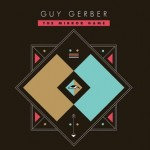 Guy Gerber / The Mirror Game (Visionquest)
