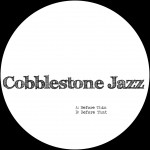 Cobblestone Jazz / Before That EP (Wagon Repair)