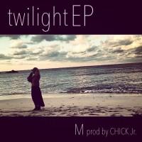 M / twilight EP